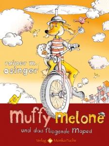 Muffy Melone und das fliegende Moped, Kinderbuch von Rainer Osinger